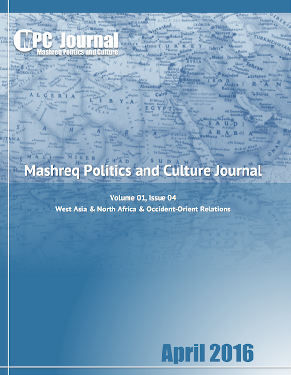 April 2016 - Volume 01 - Issue 04 - Mashreq Politics and Culture Journal