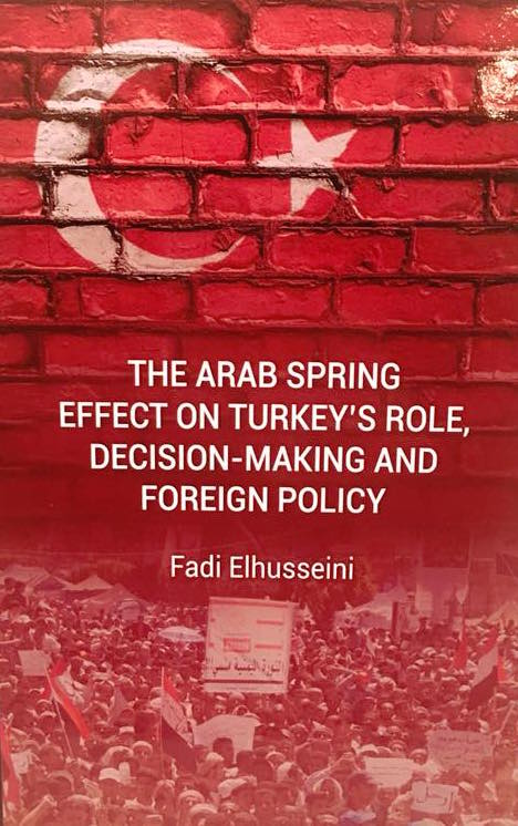 Fadi Elhusseini - MPC Journal - The Arab Spring Effect on Turkey's Role, Decision-making and Foreign Policy